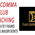 Two Comma Club Coaching: Go From 0 To 7 Figures In 12 Weeks With ClickFunnels 2-Comma Coaching Program