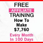 Free Affiliate Training: How To Make $7,760 Every Month In 100 Days