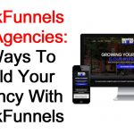 ClickFunnels For Agencies: 5 Ways To Build Your Agency With ClickFunnels