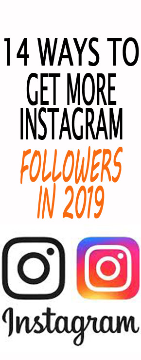 14 Ways To Get More Instagram Followers in 2019 - Blogging