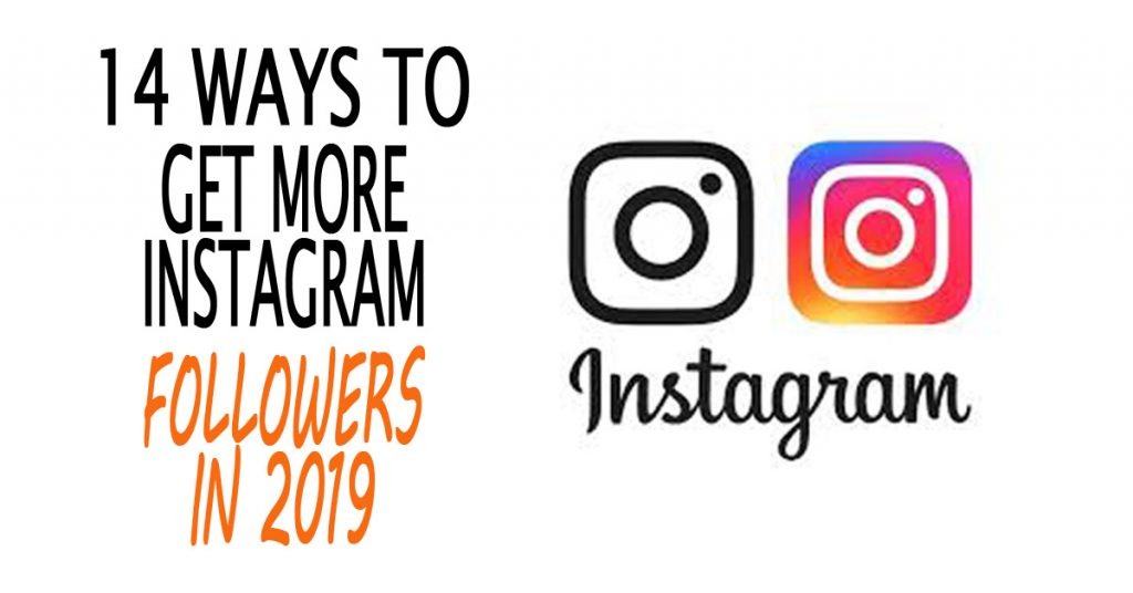 14 Ways To Get More Instagram Followers in 2019