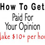 How To Get Paid For Your Opinion (Make $10+ per hour)