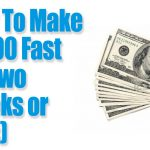 How To Make $1500 Fast (In Two Weeks or Less)