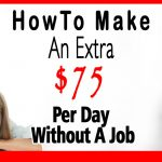 How To Make An Extra $75 Per Day Without A Job