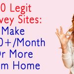 30 Legit Survey Sites: Make $500+/Month Or More From Home