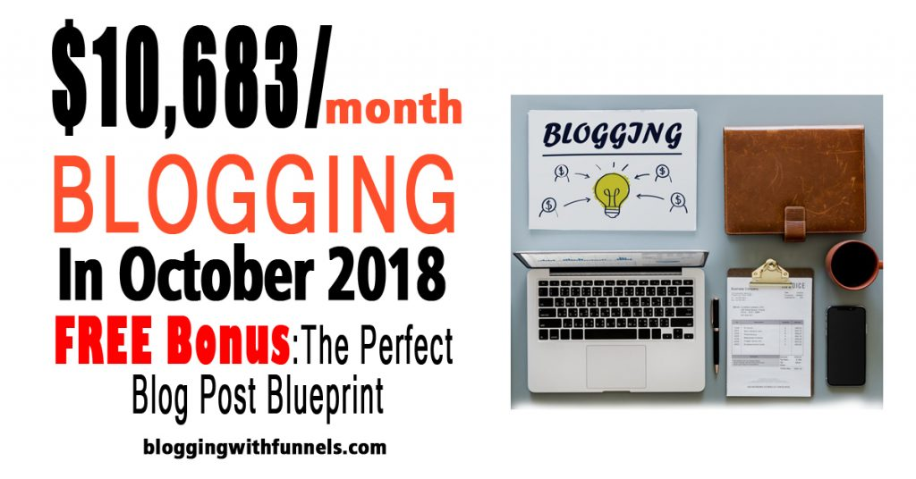 Blog Income Report October 2018 – How I Made $10,683 Blogging