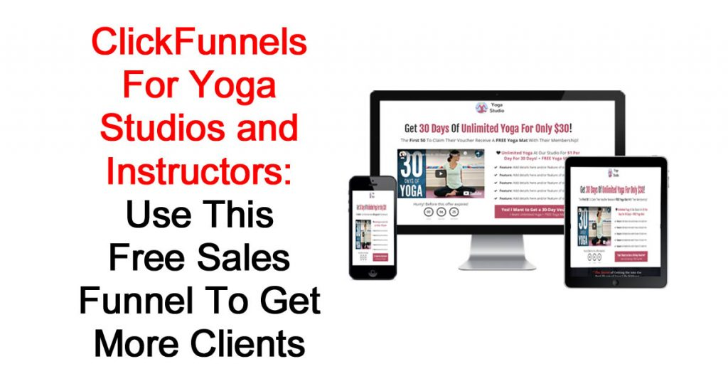 ClickFunnels For Yoga Studios and Instructors: Use This Free Sales Funnel To Get More Clients