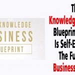 The Knowledge Business Blueprint Review: How Tony and Dean Can Help You With The Knowledge Business Blueprint