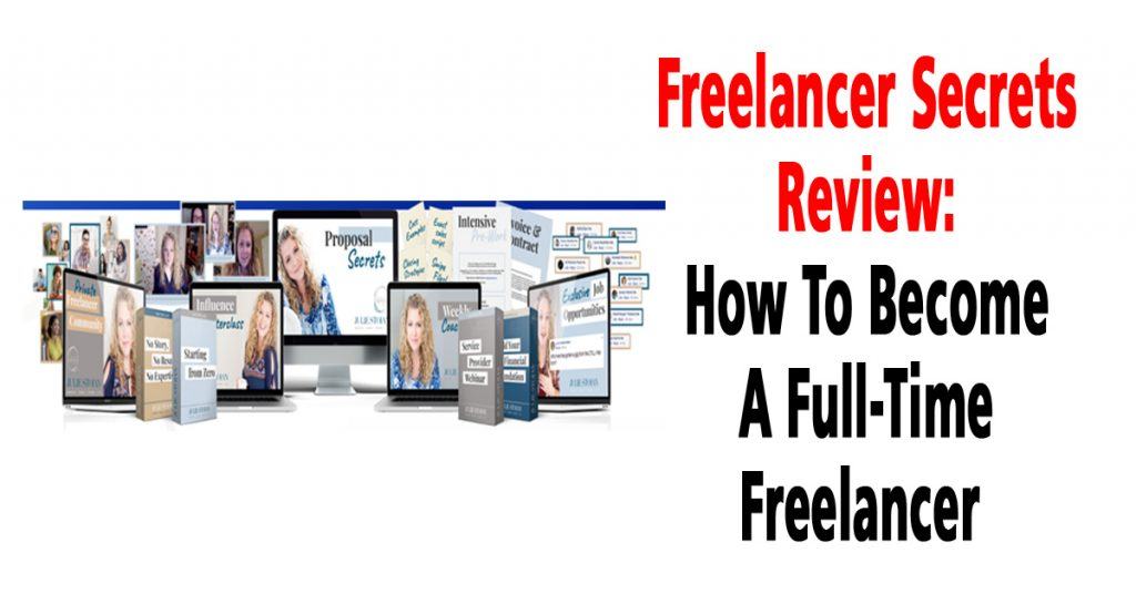 Freelancer Secrets Review: How To Become A Full-Time Freelancer Using The Freelancer Secrets Program