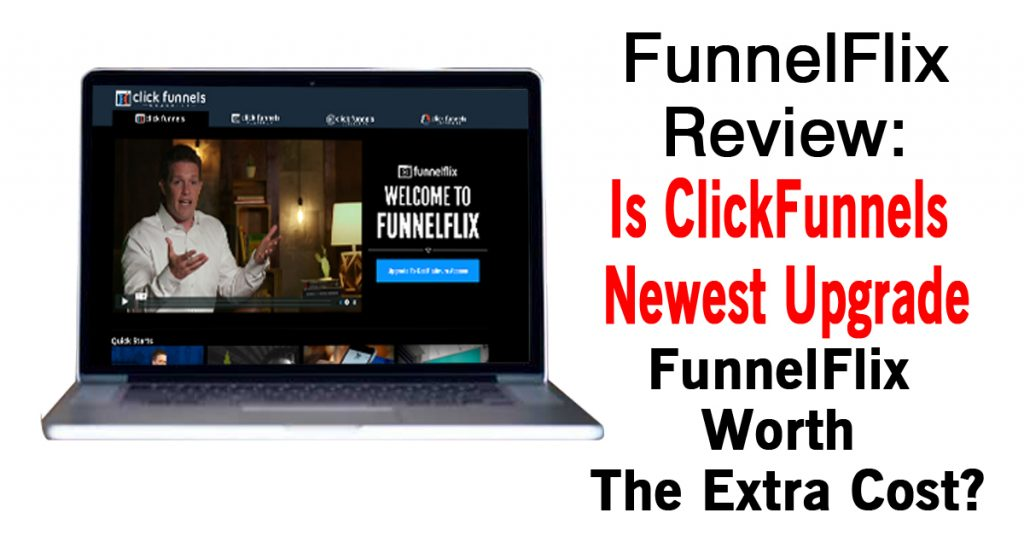 FunnelFlix Review: Is ClickFunnels Newest Upgrade FunnelFlix Worth The Cost?
