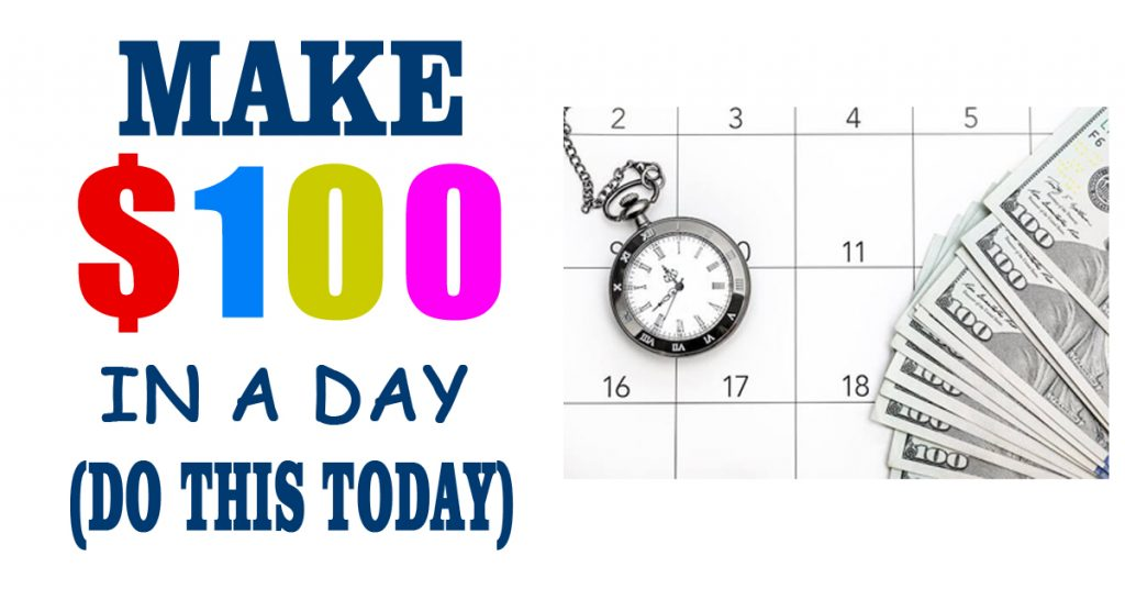 Make $100 A Day Fast
