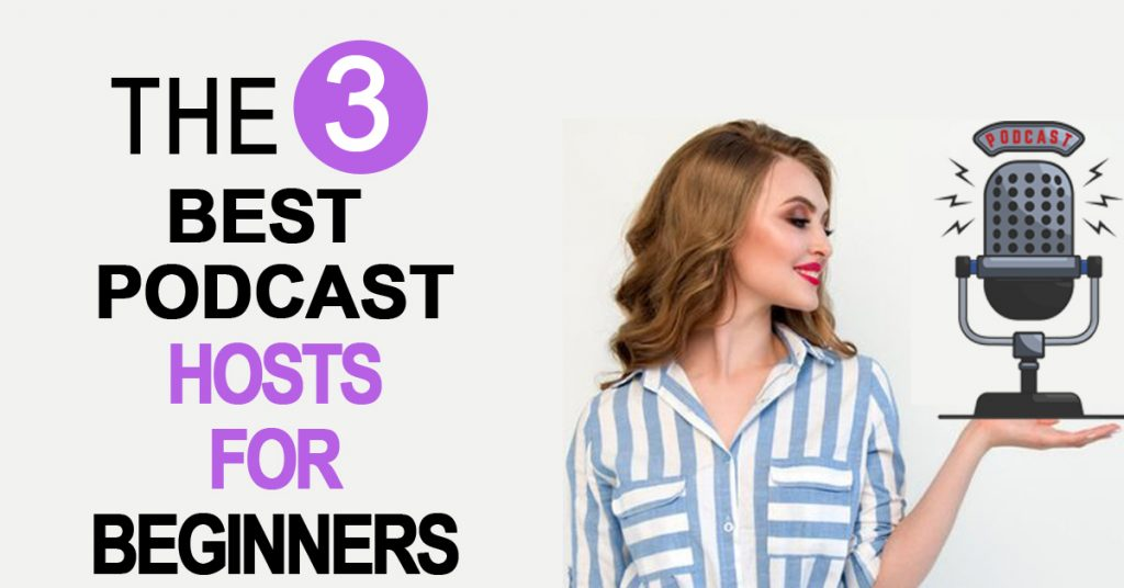 The 3 Best Podcast Hosting Sites