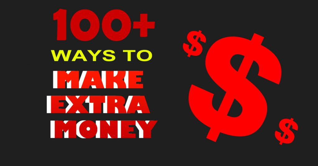 100 Ways to Make Money (Mostly from Home) In Your Free Time