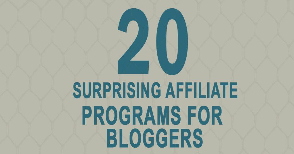 20 Surprising Affiliate Programs For Bloggers