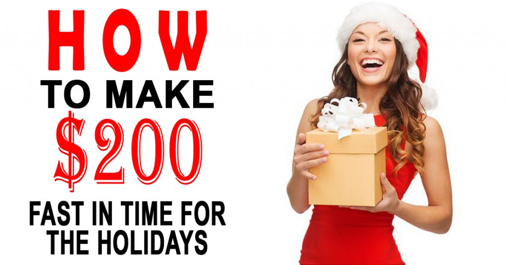 How to Make $200 Fast in Time for the Holidays
