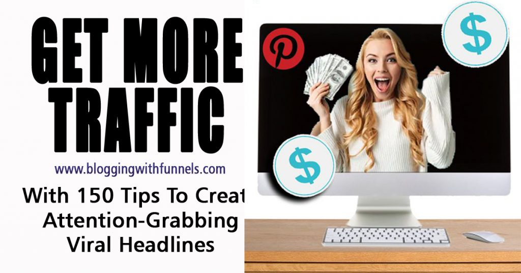 150 Tips To Create Attention-Grabbing, Viral Headlines (Even If You Aren't A Copywriter)