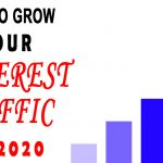 How To Grow Your Pinterest Traffic In 2020