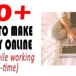 50+ Ways to Make Money Online (Even While Working Full-Time)