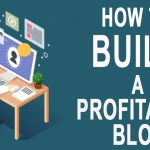How To Build A Profitable Blog in 2020