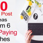 70 Blog Post Ideas From 6 High Paying Niches